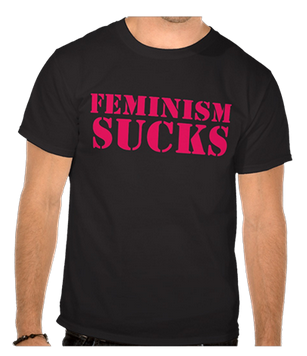 feminism sucks tshirt