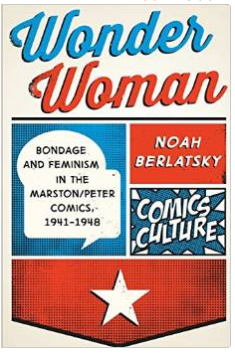 Noah Berlatsky Wonder Woman Bondage and feminism