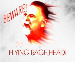 beware the flying rage head copy